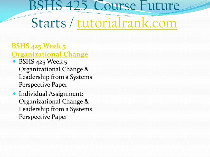 BSHS 425  Course Future Starts /