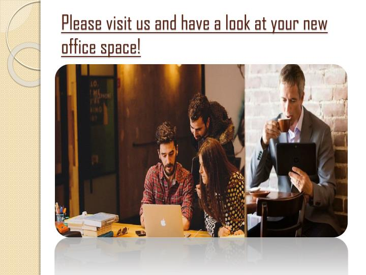 Please visit us and have a look at your new office space!