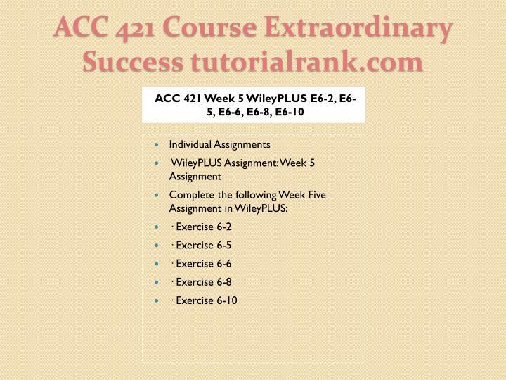 ACC 421 Week 5 WileyPLUS E6-2, E6-5, E6-6, E6-8, E6-10