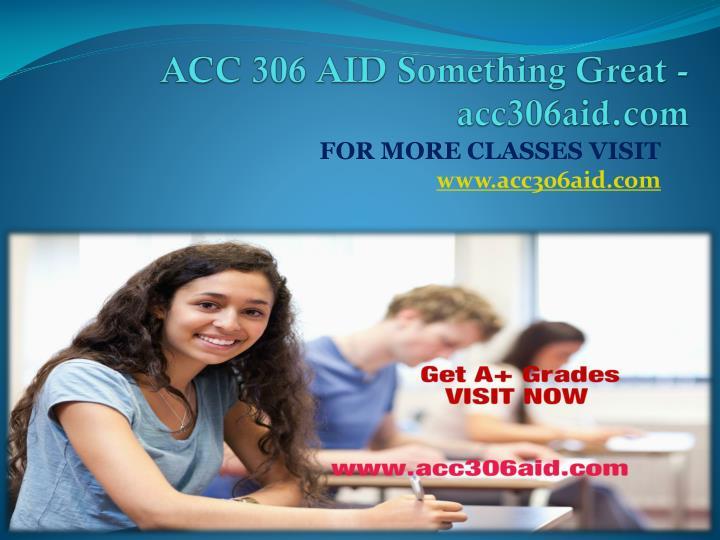 ACC 306 AID Something Great - acc306aid.com