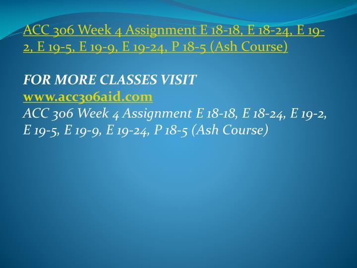 ACC 306 Week 4 Assignment E 18-18, E 18-24, E 19-2, E 19-5, E 19-9, E 19-24, P 18-5 (Ash Course)