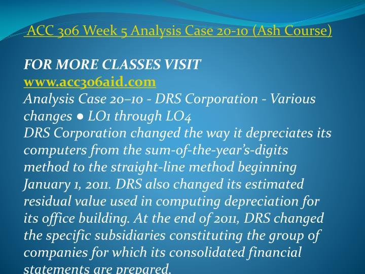 ACC 306 Week 5 Analysis Case 20-10 (Ash Course)