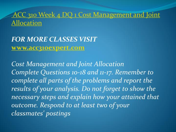 ACC 310 Week 4 DQ 1 Cost Management and Joint Allocation