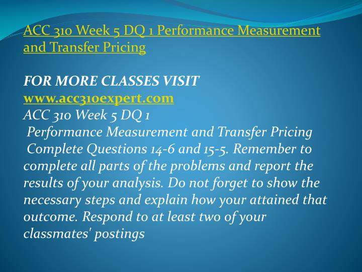 ACC 310 Week 5 DQ 1 Performance Measurement and Transfer Pricing