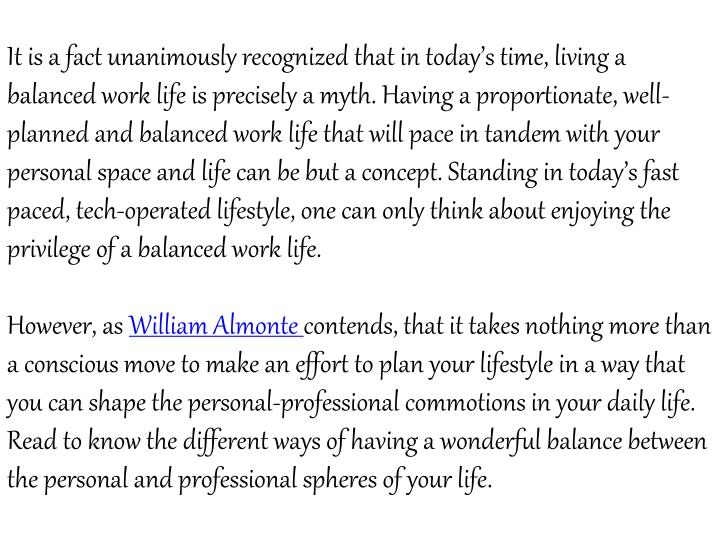 It is a fact unanimously recognized that in today's time, living a balanced work life is precisely...