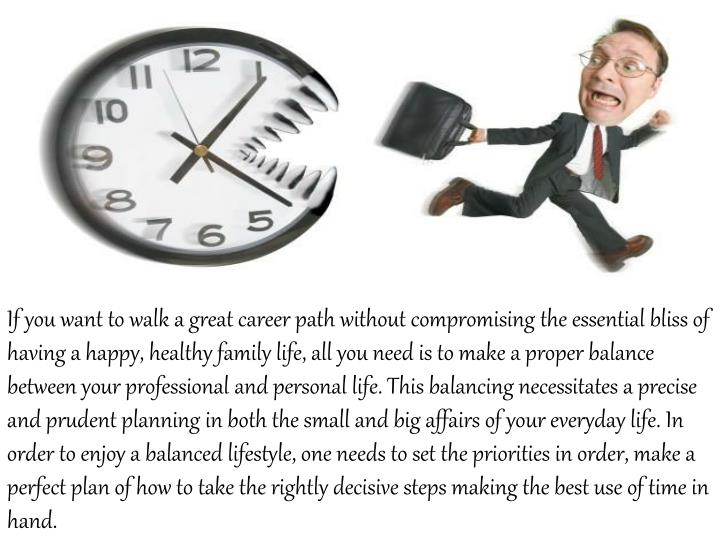If you want to walk a great career path without compromising the essential bliss of having a happy, ...