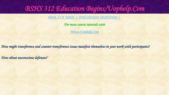 Bshs 312 education begins uophelp com2