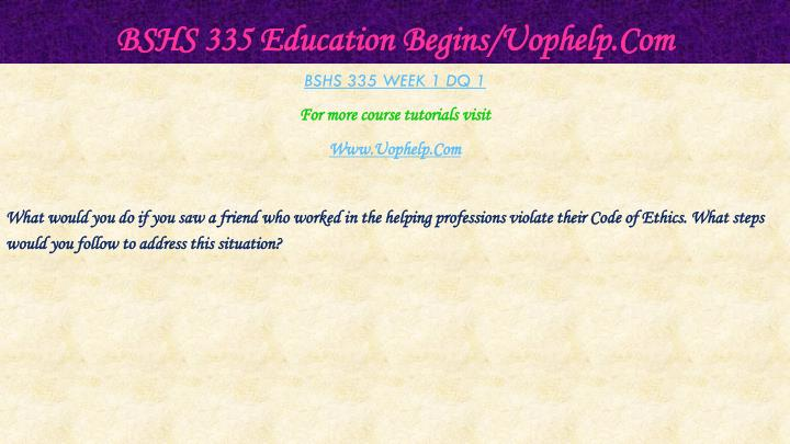 Bshs 335 education begins uophelp com2