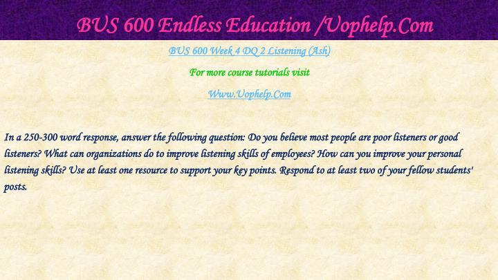 BUS 600 Endless Education /Uophelp.Com