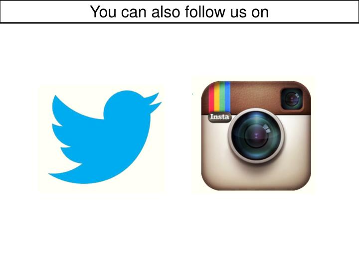 You can also follow us on