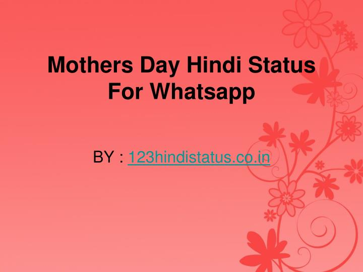 Ppt Latest Mothers Day Whatsapp Status In Hindi Powerpoint
