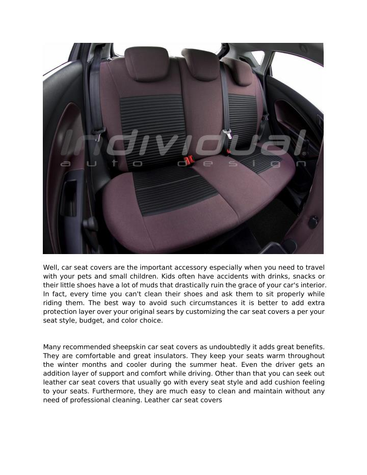 Well, car seat covers are the important accessory especially when you need to travel