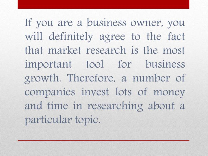 If you are a business owner, you will definitely agree to the fact that market research is the most ...