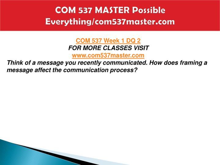 COM 537 MASTER Possible Everything/com537master.com