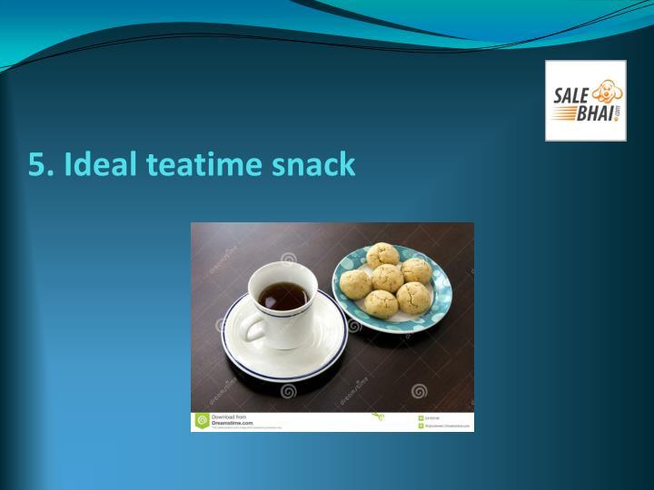 5. Ideal teatime snack