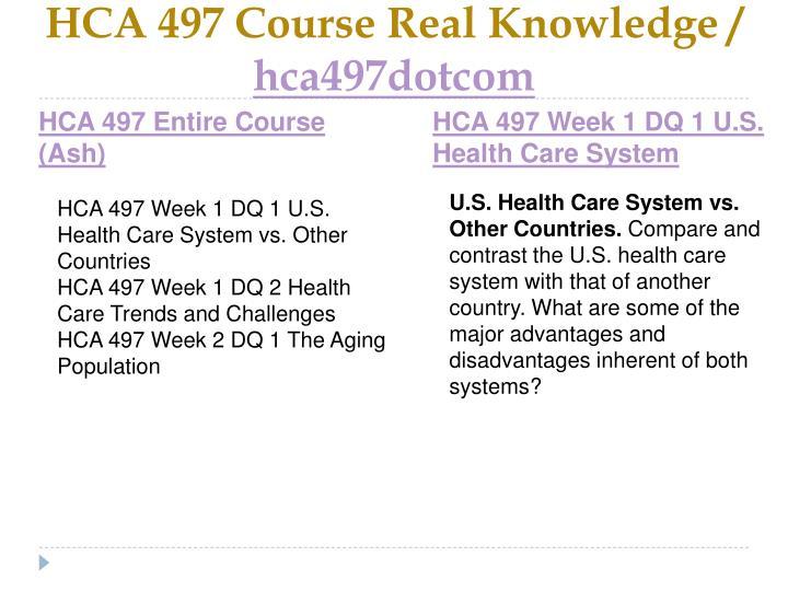 Hca 497 course real knowledge hca497dotcom1
