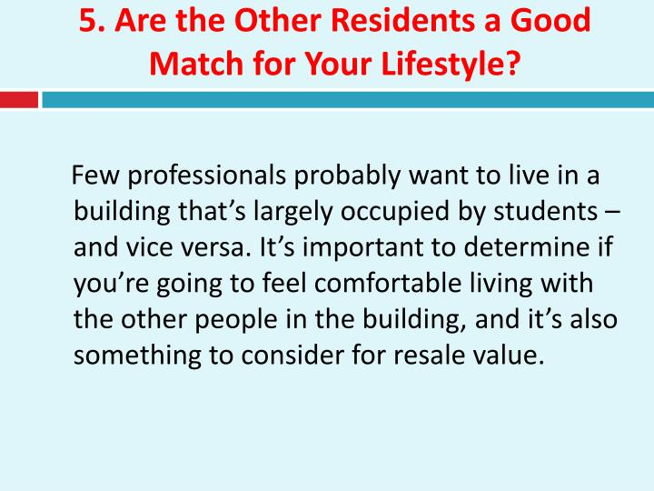 5. Are the Other Residents a Good Match for Your Lifestyle?