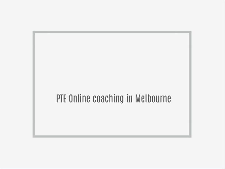 PTE Online coaching in Melbourne