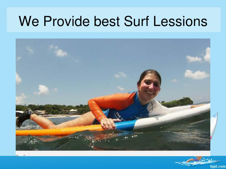 We Provide best Surf Lessions