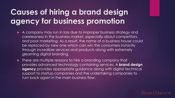 Causes of hiring a brand design agency for business promotion