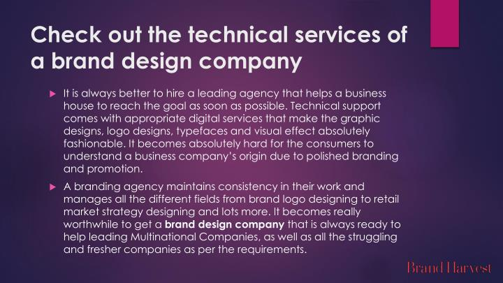 Check out the technical services of a brand design company