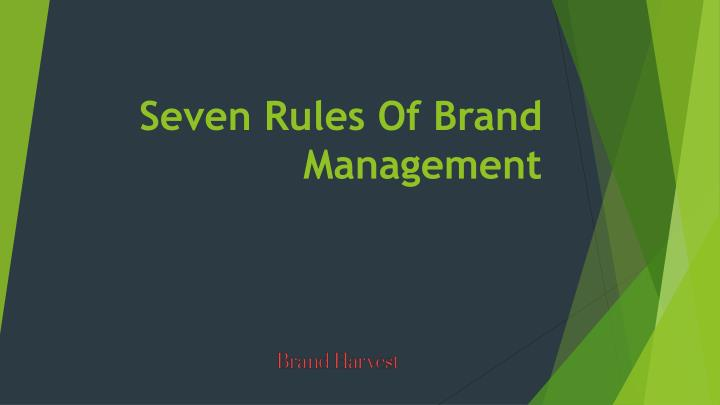 seven rules of brand management n.