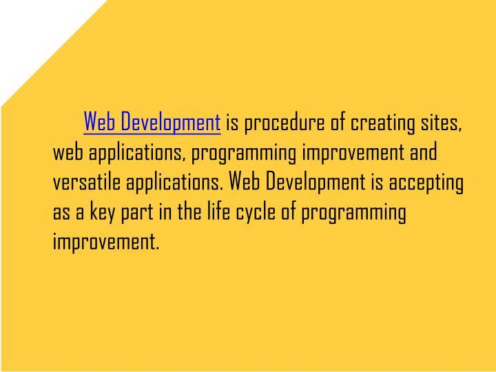 Web Developmentis procedure of creating sites,