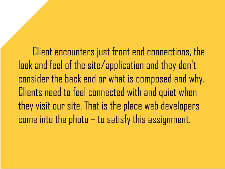 Client encounters just front end connections, the