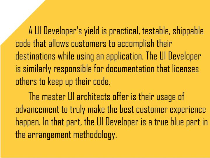 A UI Developer's yield is practical, testable, shippable