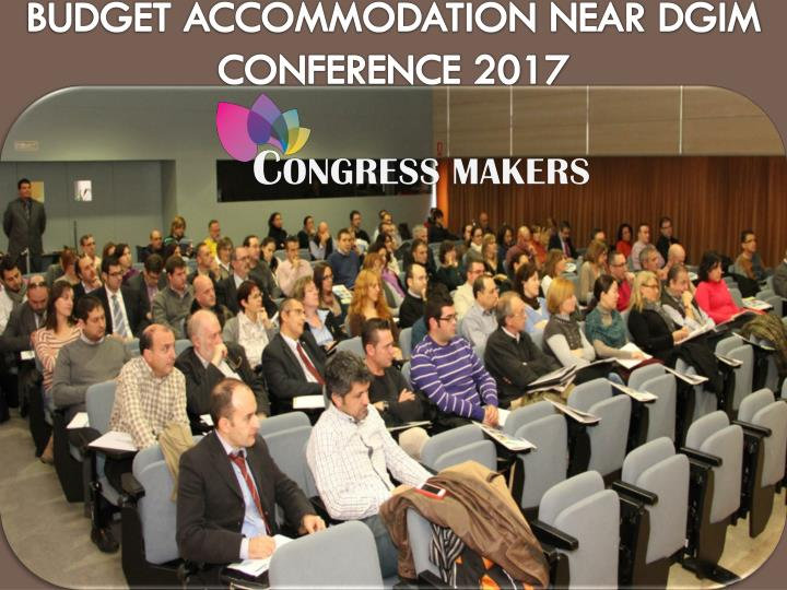 Budget accommodation near dgim conference 2017