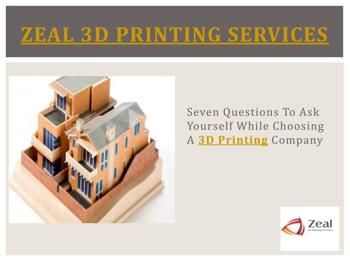 Zeal 3d printing services