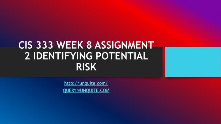 cis 333 week 8 assignment 2 identifying potential risk n.