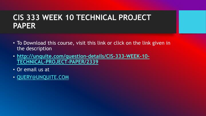 Cis 333 week 10 technical project paper1