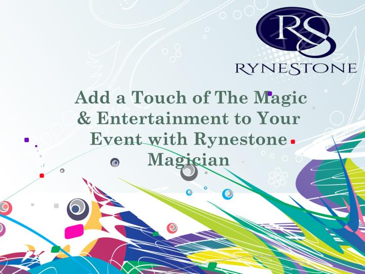 Add a touch of the magic entertainment to your event with rynestone magician