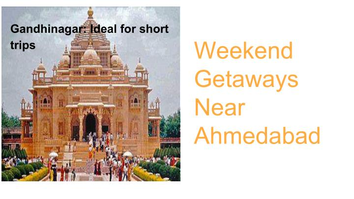 Gandhinagar: Ideal for short