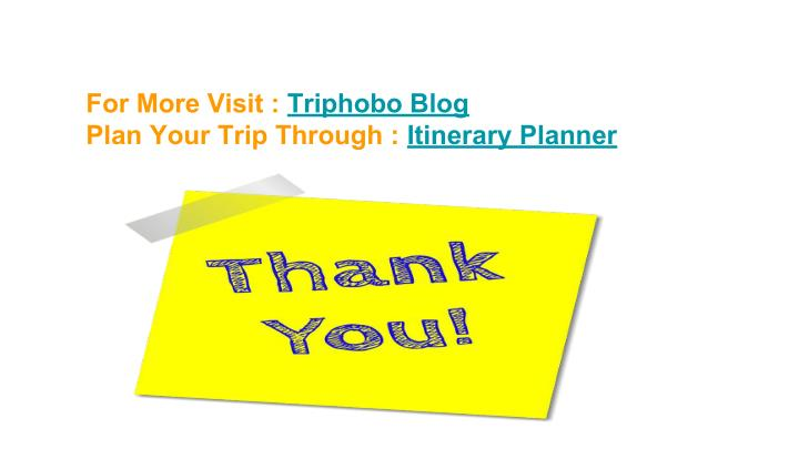 For More Visit : Triphobo Blog