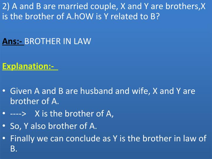 2) A and B are married couple, X and Y are brothers,X