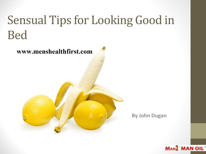Sensual tips for looking good in bed