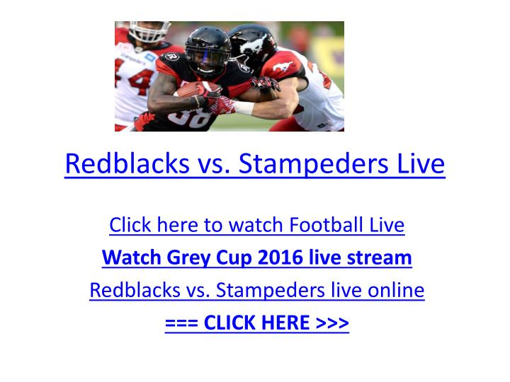 redblacks vs stampeders live