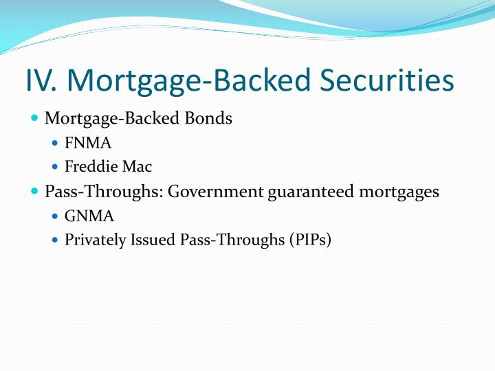 IV. Mortgage-Backed Securities
