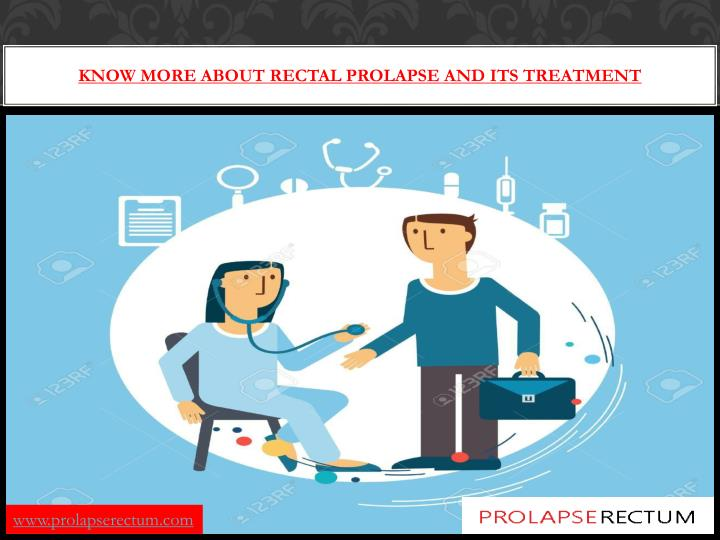 know more about rectal prolapse and its treatment n.