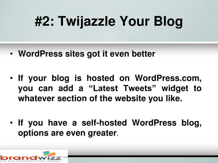 2 twijazzle your blog