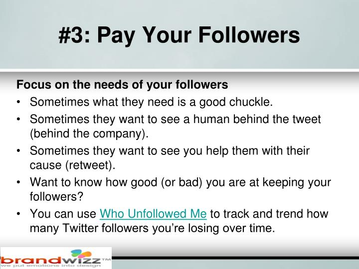 #3: Pay Your Followers