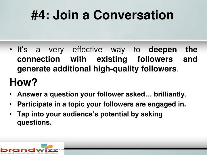 #4: Join a Conversation