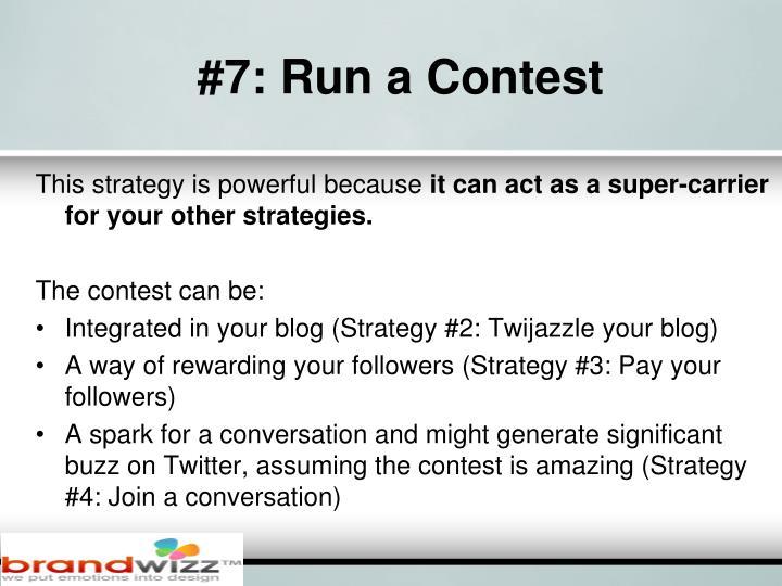 #7: Run a Contest