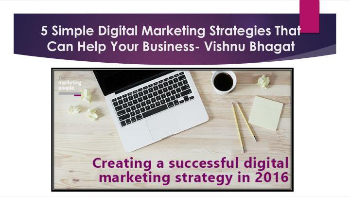 5 simple digital marketing strategies that can help your business vishnu bhagat