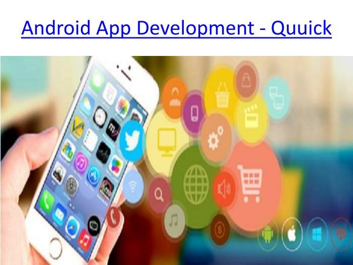 Android app development quuick