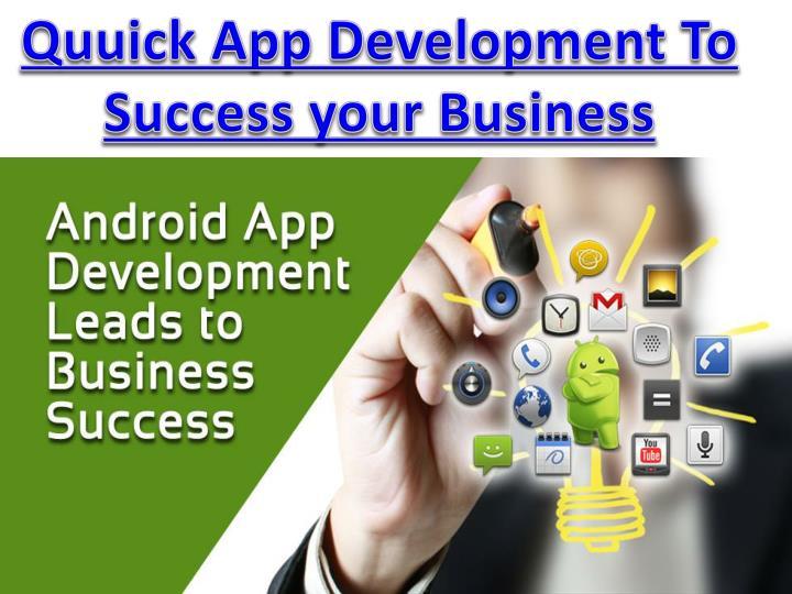 Quuick App Development To Success your Business