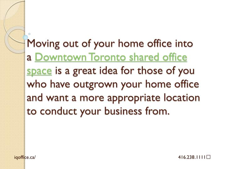 Moving out of your home office into a