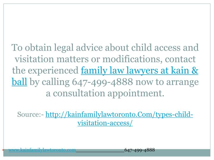 To obtain legal advice about child access and visitation matters or modifications, contact the experienced